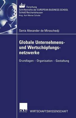 Globale Unternehmens- Und Wertschopfungsnetzwerke: Grundlagen Organisation Gestaltung