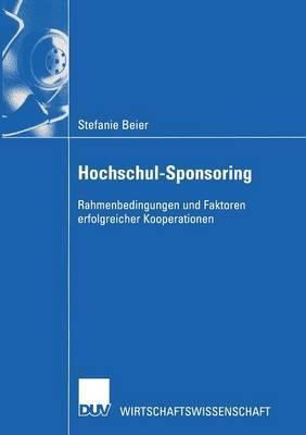 Hochschul-Sponsoring: Rahmenbedingungen Und Faktoren Erfolgreicher Kooperationen
