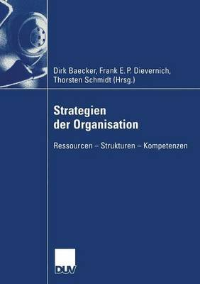 Strategien Der Organisation: Ressourcen Strukturen Kompetenzen
