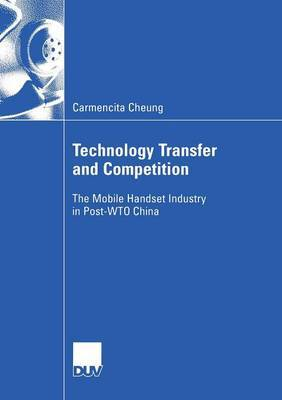 Technology Transfer and Competition: The Mobile Handset Industry in post-WTO China: 2005
