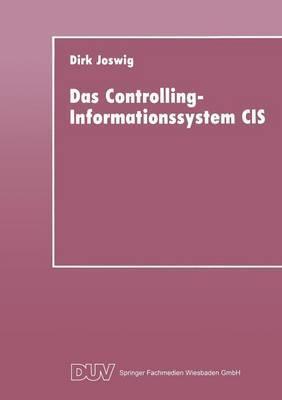 Das Controlling-Informationssystem Cis: Entwicklung - Einsatz in Unternehmen Der Einzel- Und Kleinserienfertigung - Integrationsfahigkeit Hinsichtlich Pps-Systemen
