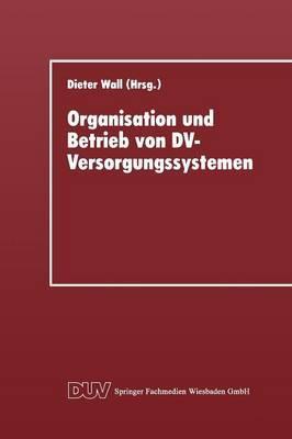 Organisation Und Betrieb Von DV-Versorgungssystemen: Vortrage Der 11. Gl-Fachtagung Uber Rechenzentren Am 30. November Und 1. Dezember 1995 in Gottingen