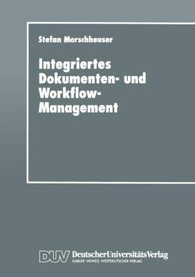Integriertes Dokumenten- Und Workflow-Management: Dargestellt Am Angebotsprozess Von Maschinenbauunternehmen