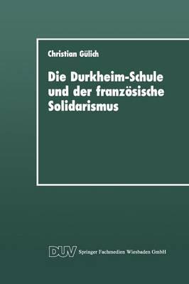 Die Durkheim-Schule Und Der Franzosische Solidarismus