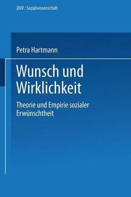 Wunsch Und Wirklichkeit: Theorie Und Empirie Sozialer Erwunschtheit