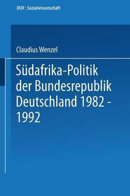 Sudafrika-Politik Der Bundesrepublik Deutschland 1982 1992: Politik Gegen Apartheid?