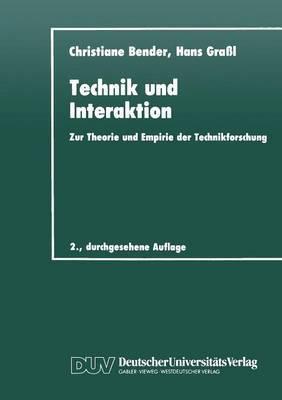 Technik Und Interaktion: Zur Theorie Und Empirie Der Technikforschung
