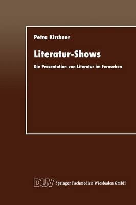 Literatur-Shows: Die Prasentation Von Literatur Im Fernsehen