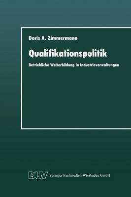 Qualifikationspolitik: Betriebliche Weiterbildung in Industrieverwaltungen