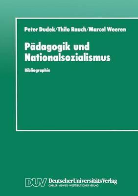 Padagogik Und Nationalsozialismus: Bibliographie Padagogischer Hochschulschriften Und Abhandlungen Zur NS-Vergangenheit in Der Brd Und Ddr 1945-1990