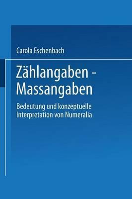 Zahlangaben Massangaben: Bedeutung Und Konzeptuelle Interpretation Von Numeralia