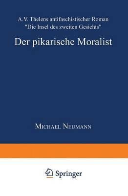 Der Pikarische Moralist: A.V. Thelens Antifaschistischer Roman Die Insel Des Zweiten Gesichts