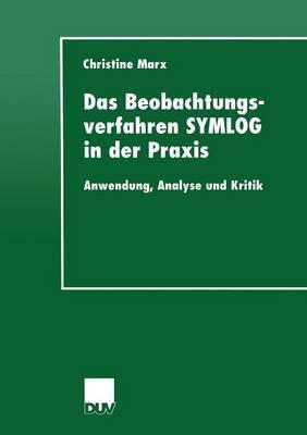 Das Beobachtungsverfahren Symlog in Der Praxis: Anwendung, Analyse Und Kritik