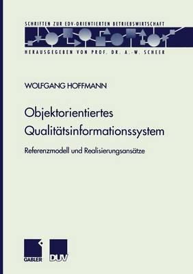 Objektorientiertes Qualitatsinformationssystem: Referenzmodell Und Realisierungsansatze
