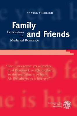 Family and Friends: Generation in Medieval Romance