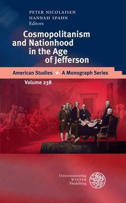 Cosmopolitanism and Nationhood in the Age of Jefferson