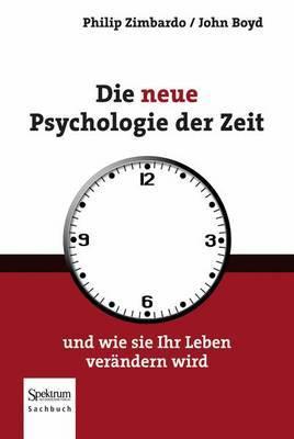 Die Neue Psychologie Der Zeit: Und Wie Sie Ihr Leben Verandern Wird