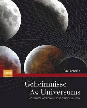 Geheimnisse Des Universums: 65 Grosse Astronomische Entdeckungen