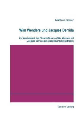 Wim Wenders Und Jacques Derrida