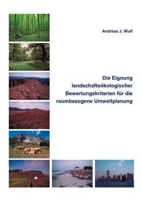 Die Eignung Landschafts Kologischer Bewertungskriterien Fur Die Raumbezogene Umweltplanung