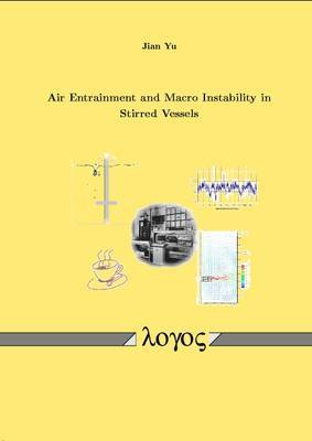 Air Entrainment and Macro Instability in Stirred Vessels