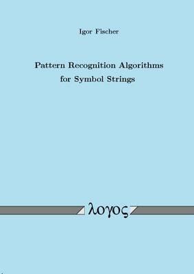 Pattern Recognition Algorithms for Symbol Strings