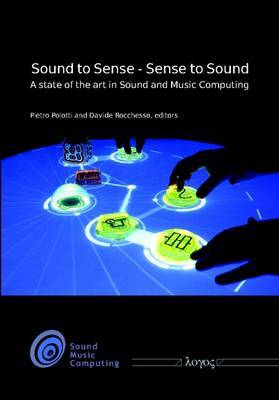 Sound to Sense - Sense to Sound: A State of the Art in Sound and Music Computing