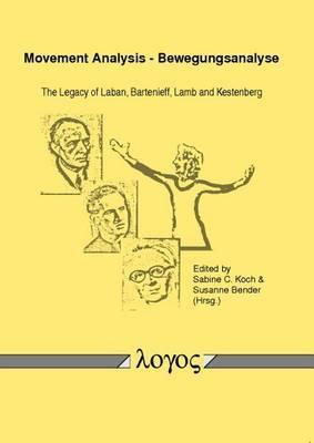 Movement Analysis - Bewegungsanalyse: The Legacy of Laban, Bartenieff, Lamb and Kestenberg