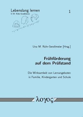 Fruhforderung Auf Dem Prufstand: Die Wirksamkeit Von Lernangeboten in Familie, Kindergarten Und Schule