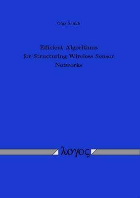 Efficient Algorithms for Structuring Wireless Sensor Networks
