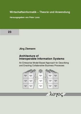 Architecture of Interoperable Information Systems: an Enterprise Model-Based Approach for Describing and Enacting Collaborative Business Processes