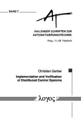 Implementation and Verification of Distributed Control Systems