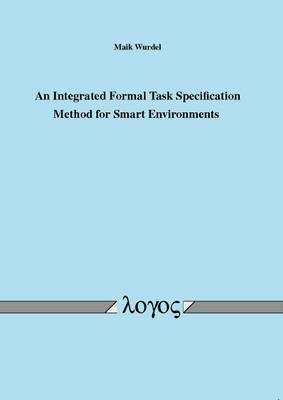 An Integrated Formal Task Specification Method for Smart Environments