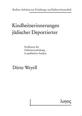 Kindheitserinnerungen Judischer Deportierter: Strukturen Der Erlebnisverarbeitung in Qualitativer Analyse