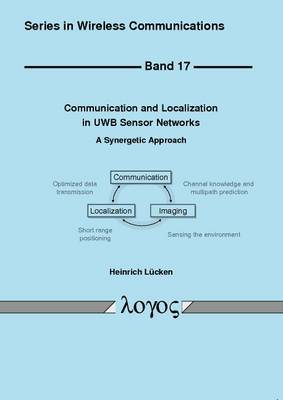 Communication and Localization in UWB Sensor Networks: A Synergetic Approach