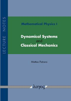 Mathematical Physics I: Dynamical Systems and Classical Mechanics: Lecture Notes
