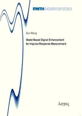 Model Based Signal Enhancement for Impulse Response Measurement