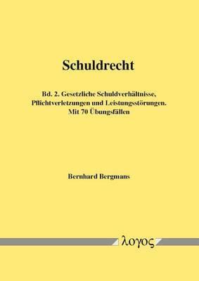 Schuldrecht: Bd. 2. Gesetzliche Schuldverhaltnisse, Pflichtverletzungen Und Leistungsstorungen. Mit 70 Ubungsfallen