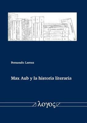Max Aub y La Historia Literaria