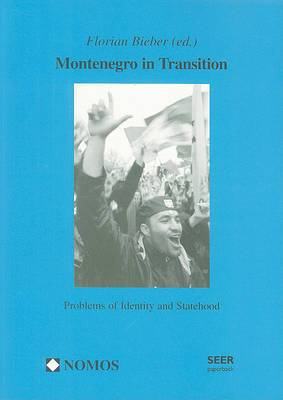 Montenegro in Transition: Problems of Identity and Statehood