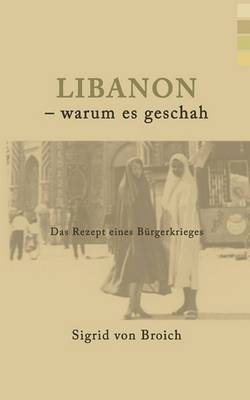 Libanon - Warum Es Geschah