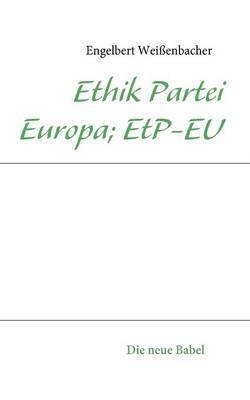 Ethik Partei Europa; Etp-Eu