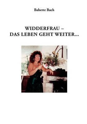 Widderfrau - Das Leben Geht Weiter
