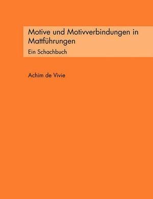 Motive Und Motivverbindungen in Mattfuhrungen
