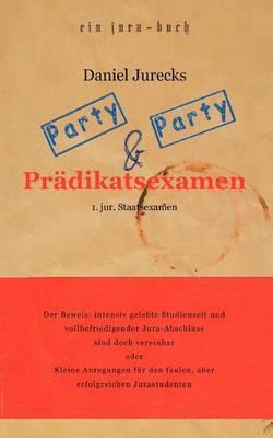 Party, Party Und Pradikatsexamen