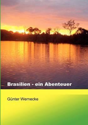 Brasilien - Ein Abenteuer