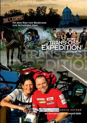 Trans-Ost-Expedition - Die 1. Etappe