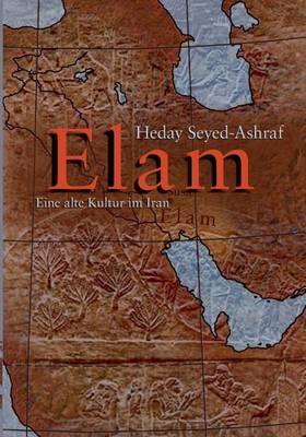 Elam - Eine Alte Kultur Im Iran