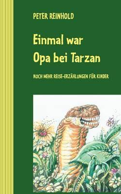 Einmal War Opa Bei Tarzan