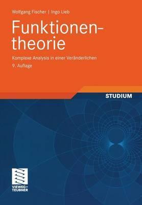 Funktionentheorie: Komplexe Analysis in Einer Veranderlichen